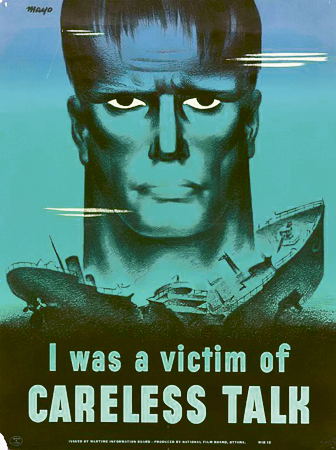 While American posters warned that 'Loose lips might sink ships', Canadian posters were no less dramatic warning of  secrecy during wartime.